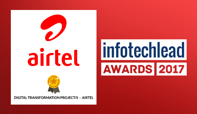 InfotechLead Award 2017 Digital Transformation Project – Airtel