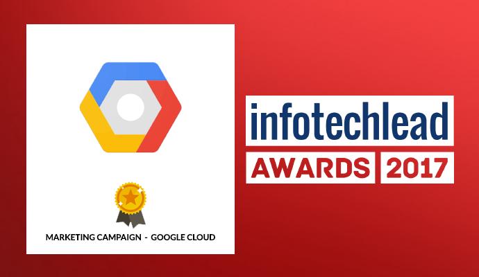InfotechLead Award 2017 Marketing Campaign- Google Cloud